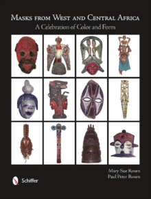 Masks from West and Central Africa : A Celebration of Color and Form, Hardback Book