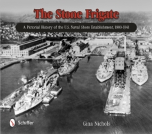 Stone Frigate: A Pictorial History of the U.S. Naval Shore Establishment, 1800-1941, Hardback Book