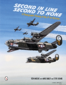 Second in Line - Second to None : A Photographic History of the 2nd Air Division, Hardback Book