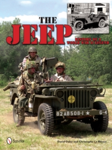 The Jeep: History of a World War II Legend : History of a World War II Legend, Hardback Book