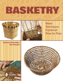 Basketry : Basic Techniques Explained Step by Step, Hardback Book