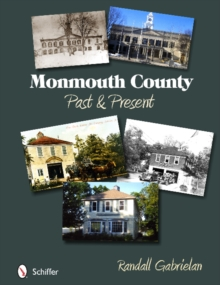 Monmouth County : Past and Present, Paperback / softback Book