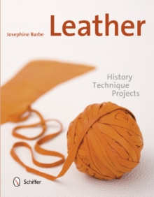 Leather: History, Technique, Projects, Hardback Book