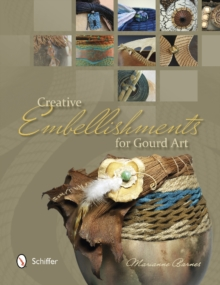 Creative Embellishments for Gourd Art, Paperback / softback Book