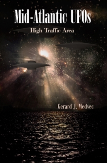 Mid-Atlantic UFOs : High Traffic Area, Paperback / softback Book