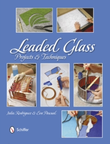Leaded Glass: Projects and Techniques, Hardback Book