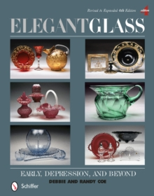 Elegant Glass: Early, Depression, and Beyond, Revised and Expanded 4th Edition, Hardback Book