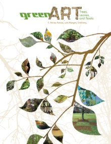 Green Art : Trees, Leaves, and Roots, Hardback Book