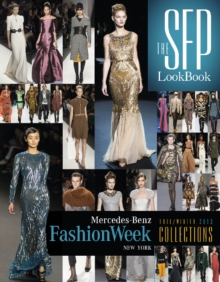 The SFP LookBook : Mercedes-Benz Fashion Week Fall 2013 Collections, Hardback Book