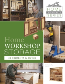 Home Workshop Storage : 21 Projects to Build, Paperback / softback Book
