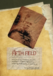 Fifth Field: The Story of the 96 American Soldiers Sentenced to Death and Executed in Eure and North Africa in World War II, Hardback Book