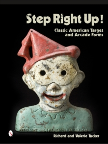 Step Right Up!: Classic American Target and Arcade Forms, Hardback Book