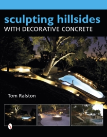 Sculpting Hillsides with Decorative Concrete, Hardback Book