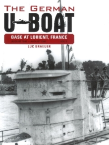 German U-Boat Base at Lorient France -- August 1942-August 1943 : Volume Three, Hardback Book