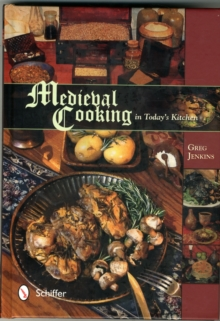 Medieval Cooking in Today's Kitchen, Hardback Book