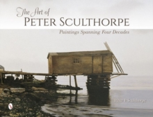 The Art of Peter Sculthorpe : Paintings Spanning Four Decades, Hardback Book
