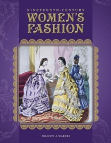 Nineteenth-Century Women's Fashion, Hardback Book