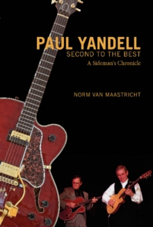 Paul Yandell, Second to the Best : A Sideman's Chronicle, Hardback Book