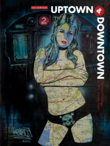 Uptown & Downtown : Old Skool Paintings on NYC Subway Maps, Hardback Book