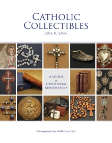 Catholic Collectibles : A Guide to Devotional Memorabilia, Hardback Book