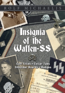 Insignia of the Waffen-SS : Cuff Titles, Collar Tabs, Shoulder Boards & Badges, Hardback Book
