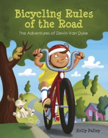 Bicycling Rules of the Road: The Adventures of Devin Van Dyke, Hardback Book
