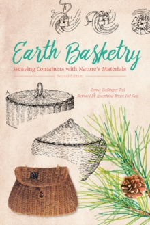 Earth Basketry : Weaving Containers with Natureas Materials, Paperback / softback Book