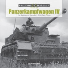 Panzerkampfwagen IV : The Backbone of Germanyas WWII Tank Forces, Hardback Book