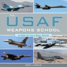 The USAF Weapons School at Nellis Air Force Base Nevada, Hardback Book