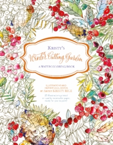 Kristy's Winter Cutting Garden : A Watercoloring Book, Paperback / softback Book