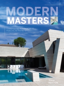 Modern Masters : Contemporary Architecture from around the World, Hardback Book