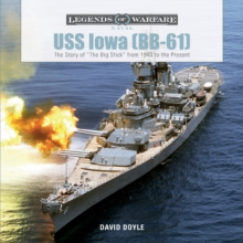 "USS Iowa (BB-61) : The Story of ""The Big Stick"" from 1940 to the Present, Hardback Book"