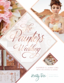 Painter's Wedding: Inspired Celebrations with an Artistic Edge, Paperback / softback Book