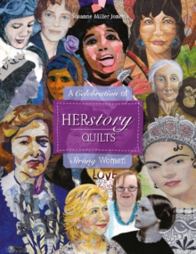 HERstory Quilts : A Celebration of Strong Women, Hardback Book