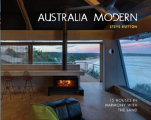 Australia Modern: 15 Houses in Harmony with the Land, Hardback Book