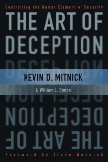 The Art of Deception : Controlling the Human Element of Security, Paperback / softback Book