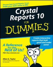 Crystal Reports 10 For Dummies, Paperback Book