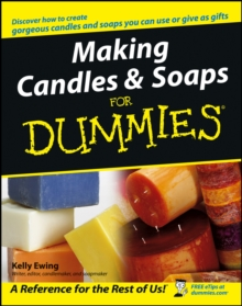 Making Candles & Soaps for Dummies, Paperback / softback Book