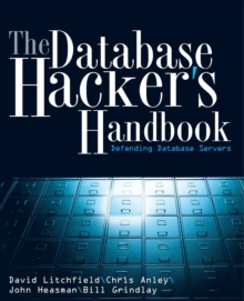 The Database Hacker's Handbook : Defending Database Servers, Paperback / softback Book