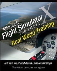 Microsoft Flight Simulator X for Pilots : Real World Training, Paperback Book