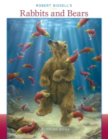 Robert Bissell's Rabbits & Bears Colouring Book, Paperback / softback Book
