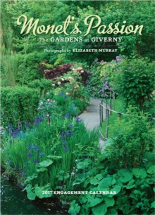 Monet's Passion : The Gardens at Giverny 2017 Engagement Calendar, Diary Book