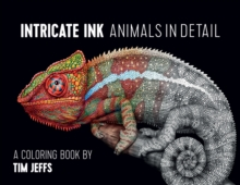 Intricate Ink  Animals in Detail a Coloring Book by Tim Jeffs, Paperback / softback Book