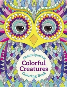 Shanti Sparrow Colorful Creatures Coloring Book  Cb183, Paperback / softback Book