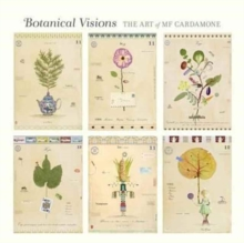 Botanical Visions the Art of Mf Cardamone  A262, Hardback Book