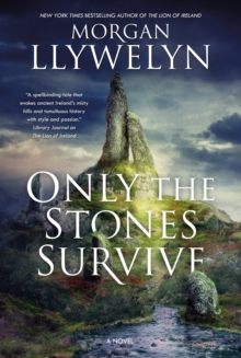Only the Stones Survive : A Novel, Paperback / softback Book