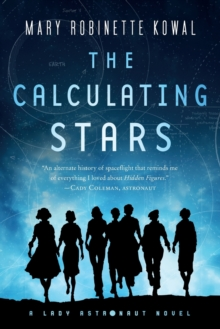 The Calculating Stars : A Lady Astronaut Novel, Paperback / softback Book