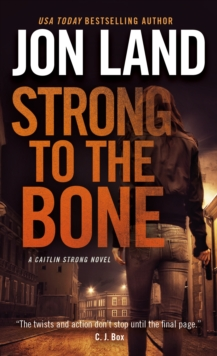 Strong to the Bone : A Caitlin Strong Novel, Paperback / softback Book