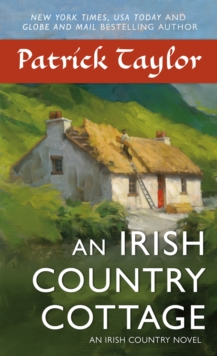 An Irish Country Cottage : An Irish Country Novel, Paperback / softback Book