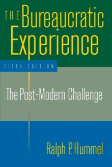 The Bureaucratic Experience: The Post-Modern Challenge : The Post-Modern Challenge, Paperback / softback Book